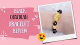 Examen du bracelet en obsidienne noire 2021