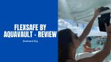 FlexSafe by AquaVault Review - Is Portable Travel Safe Legit?